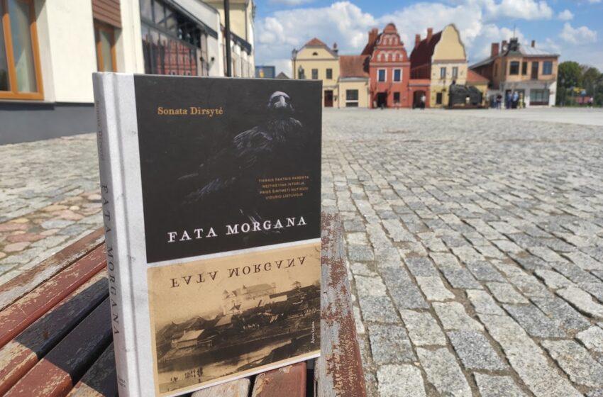 """Kviečia į ekskursinę kelionę istorinio romano """"Fata morgana"""" pėdsakais"""