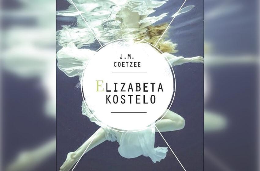 Verta perskaityti: Elizabeta Kostelo – filosofinis kūrinys apie opiausius klausimus