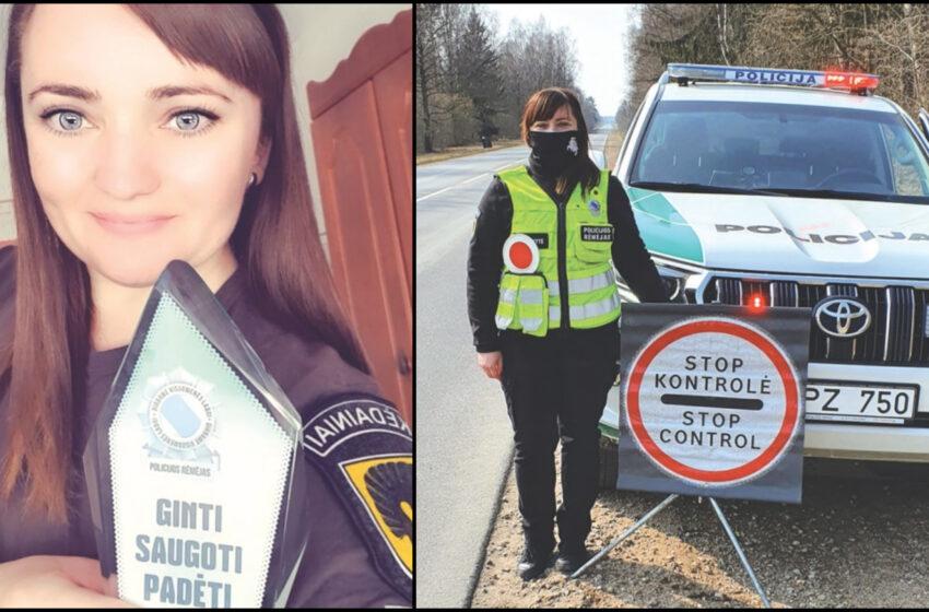 Policininkės darbui atsiduotų visa širdimi