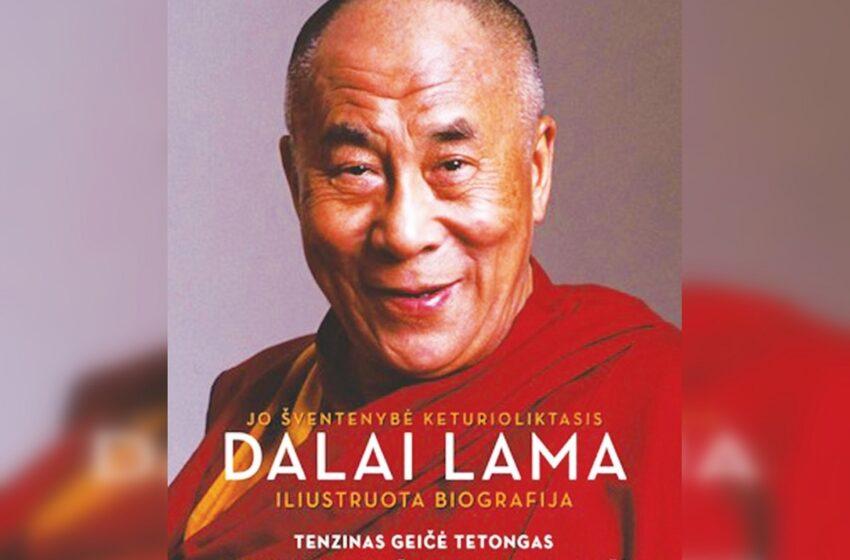 Verta perskaityti: Liudijimas apie pasaulio dvasinio lyderio gyvenimą